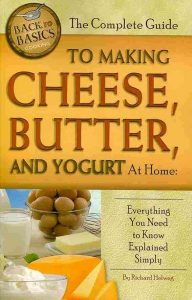Cover of The complete guide to making cheese, butter, and yogurt at home