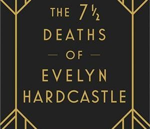 August Online Book Club: The 7 1/2 Deaths of Evelyn Hardcastle