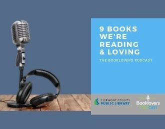 Booklovers Podcast: 9 Books We're Reading and Loving