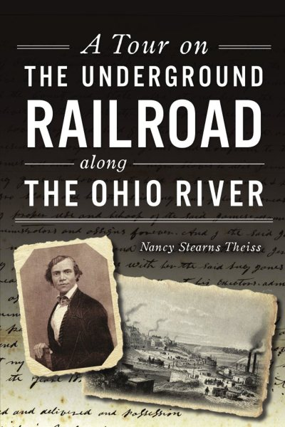 A Tour on the Underground Railroad along the Ohio River