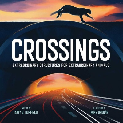 blog: Crossings: Extraordinary Structures for Extraordinary Animals