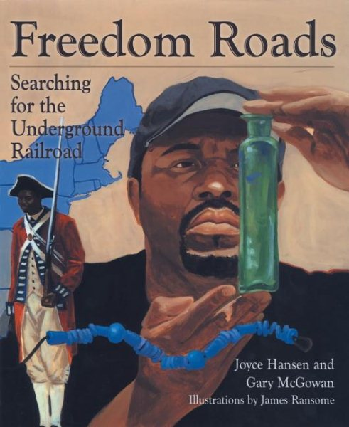 Freedom Roads: Searching for the Underground Railroad by Joyce Hansen