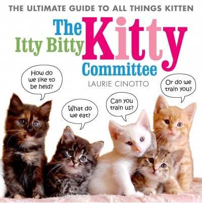 The Itty Bitty Kitty Committee by Laurie Cinotto